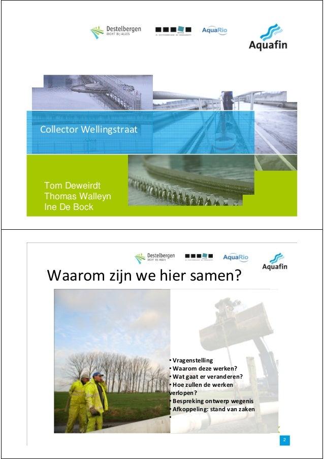 Collector WellingstraatTom DeweirdtThomas WalleynIne De Bock Waarom zijn we hier samen?                          • Vragens...