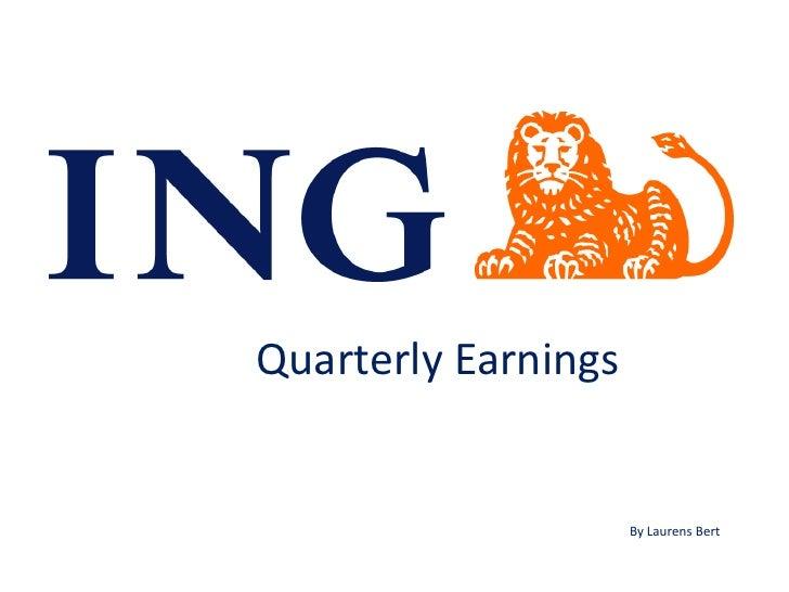 Quarterly Earnings                        By Laurens Bert