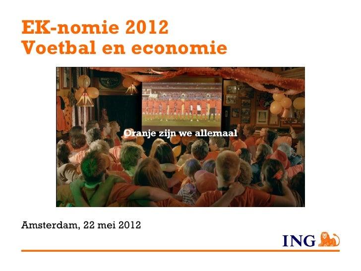 EK-nomie 2012Voetbal en economieAmsterdam, 22 mei 2012