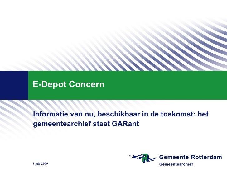 E-Depot Concern   Informatie van nu, beschikbaar in de toekomst: het gemeentearchief staat GARant     8 juli 2009