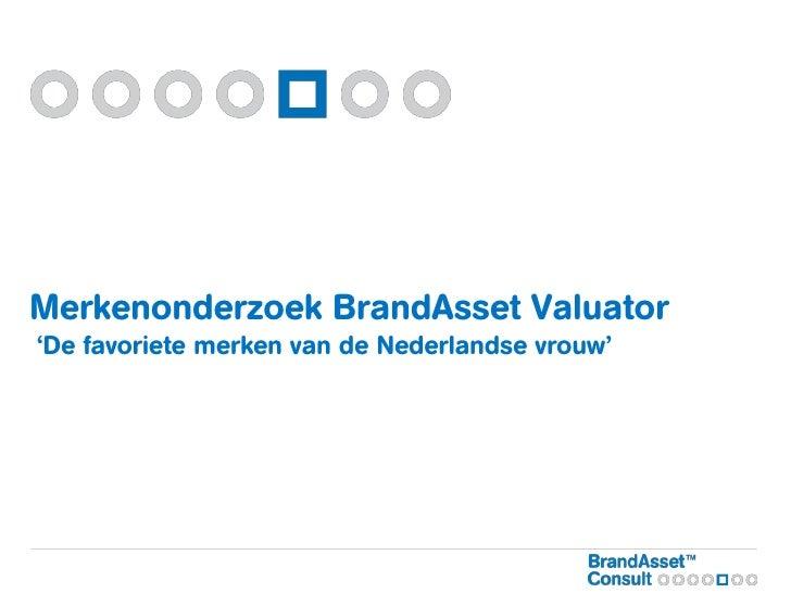 Merkenonderzoek BrandAsset Valuator'De favoriete merken van de Nederlandse vrouw'