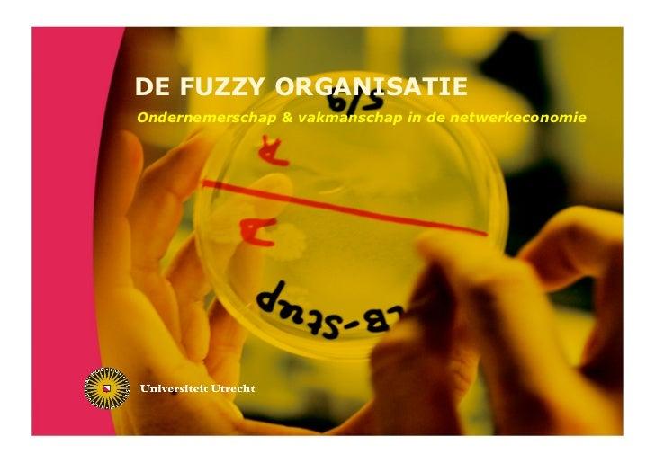 DE FUZZY ORGANISATIEOndernemerschap & vakmanschap in de netwerkeconomie