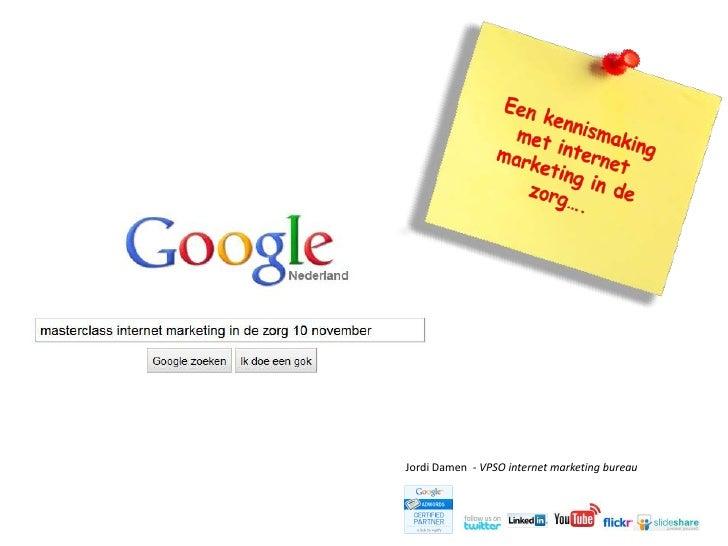 Presentatie internet marketing in de zorg 10 november 2010 for Bureau zorgmarketing