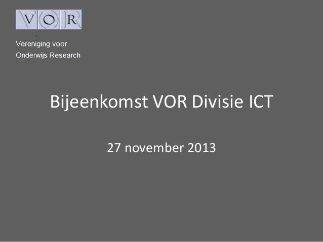Bijeenkomst VOR Divisie ICT 27 november 2013