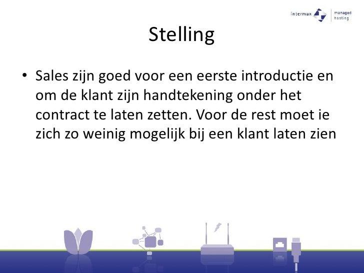 Stelling<br />Sales zijn goed voor een eerste introductie en om de klant zijn handtekening onder het contract te laten zet...