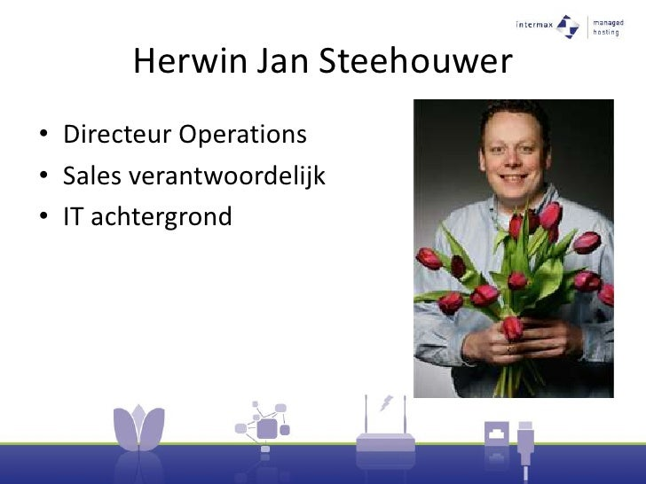 Herwin Jan Steehouwer<br />Directeur Operations<br />Sales verantwoordelijk<br />IT achtergrond<br />