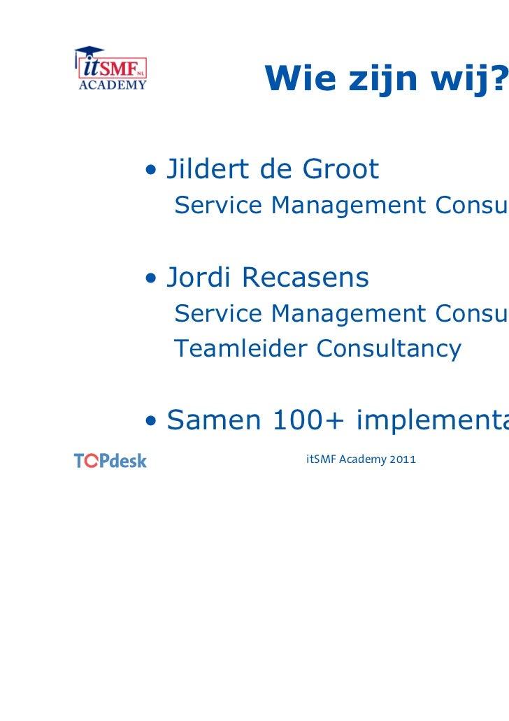 Een andere kijk op procesimplementaties - itSMF Academy 2011 Slide 2