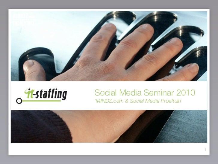 Social Media Seminar 2010 'MINDZ.com & Social Media Proeftuin                                           1