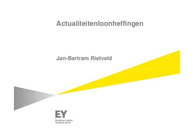 Actualiteitenloonheffingen  Jan-Bertram Rietveld