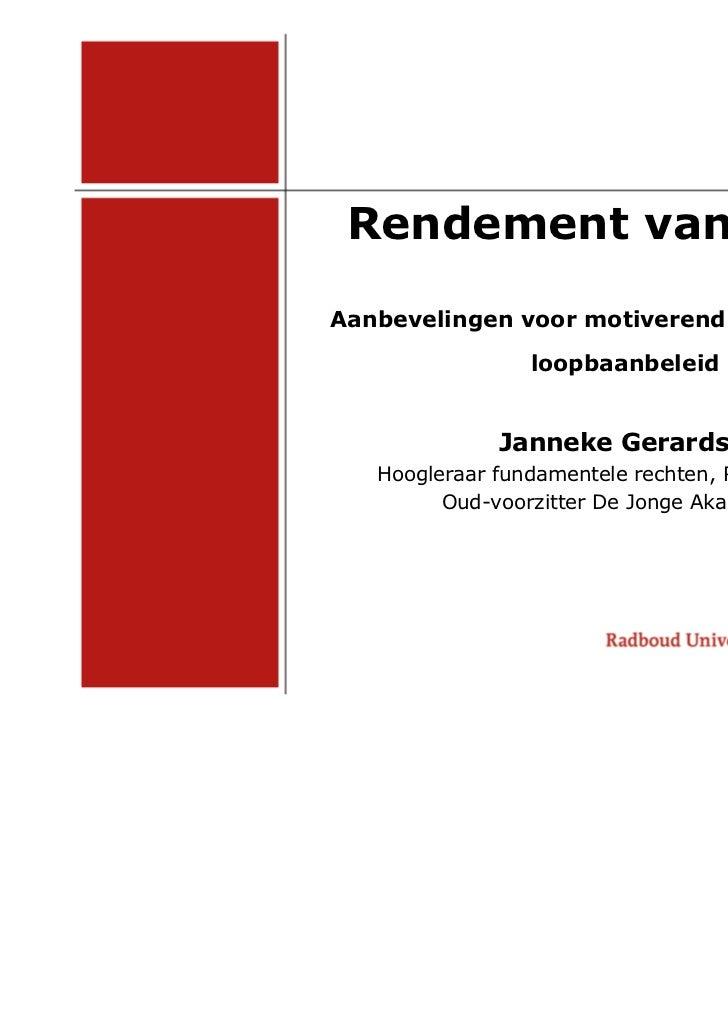 Rendement van TalentAanbevelingen voor motiverend en stimulerend                 loopbaanbeleid              Janneke Gerar...