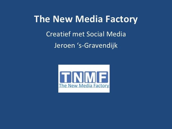 The New Media Factory Creatief met Social Media Jeroen  's-Gravendijk