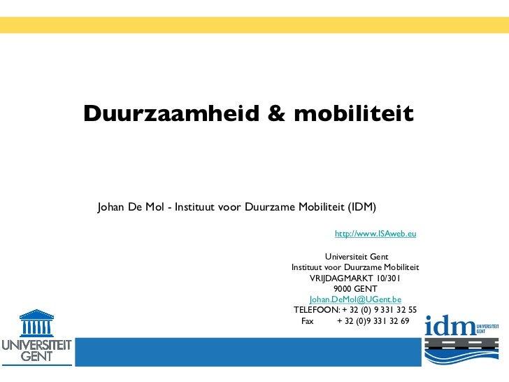 Duurzaamheid & mobiliteit           Johan De Mol - Instituut voor Duurzame Mobiliteit (IDM)                             ...