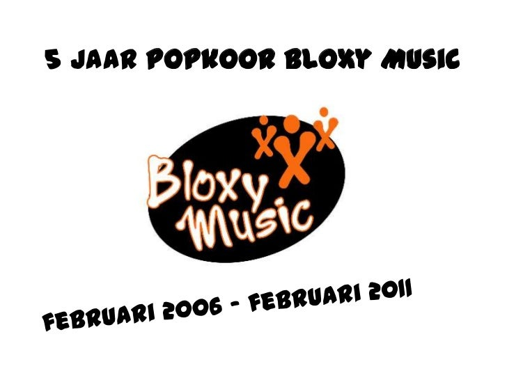5 jaar Popkoor Bloxy Music<br />februari 2006 – februari 2011<br />
