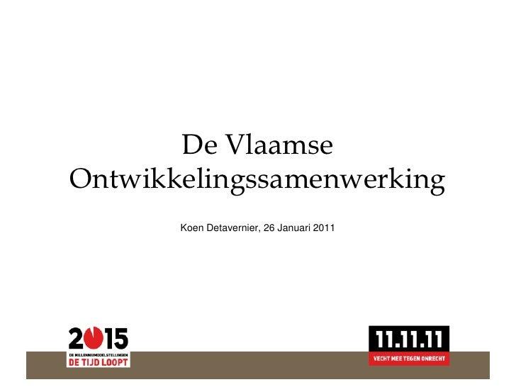 De VlaamseOntwikkelingssamenwerking       Koen Detavernier, 26 Januari 2011