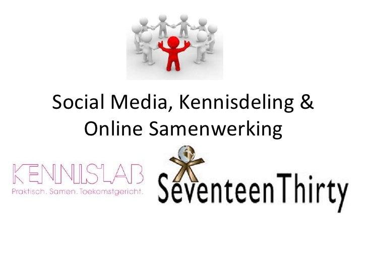 Social Media, Kennisdeling & Online Samenwerking<br />