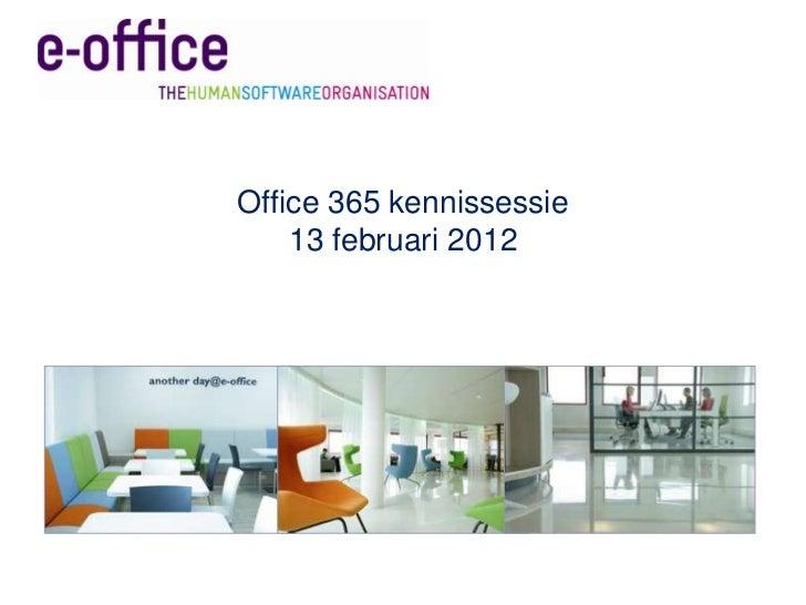 Office 365 kennissessie    13 februari 2012