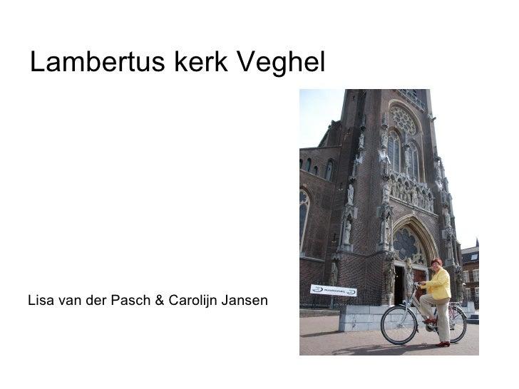 Lambertus kerk Veghel  Lisa van der Pasch & Carolijn Jansen