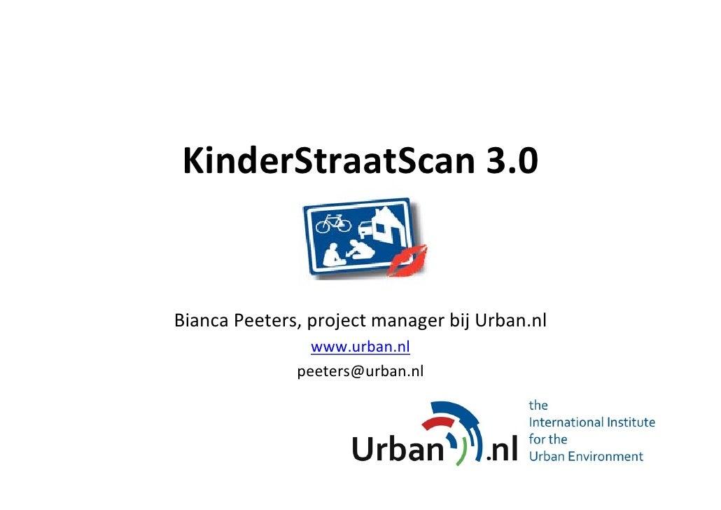 KinderStraatScan 3.0BiancaPeeters,projectmanagerbijUrban.nl                www.urban.nl              peeters@urban.nl