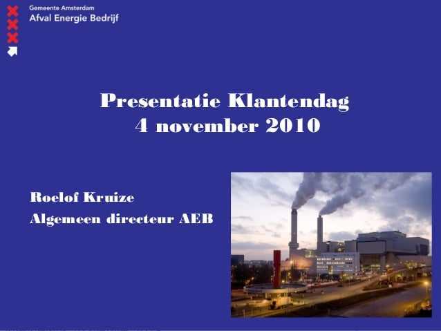 Presentatie Klantendag 4 november 2010 Roelof Kruize Algemeen directeur AEB