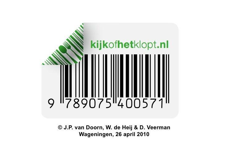 © J.P. van Doorn, W. de Heij & D. Veerman         Wageningen, 26 april 2010