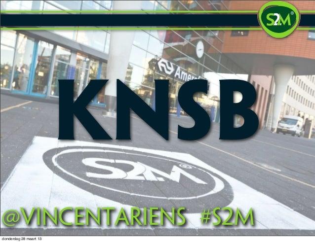 KNSB@vincentariens #S2mdonderdag 28 maart 13