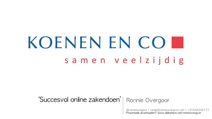 'Succesvol online zakendoen' Ronnie Overgoor                               @ronnieovergoor | ronnie@ronnieovergoor.co...