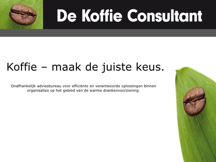 Koffie – maak de juiste keus. Onafhankelijk adviesbureau voor efficiënte en verantwoorde oplossingen binnen        organis...