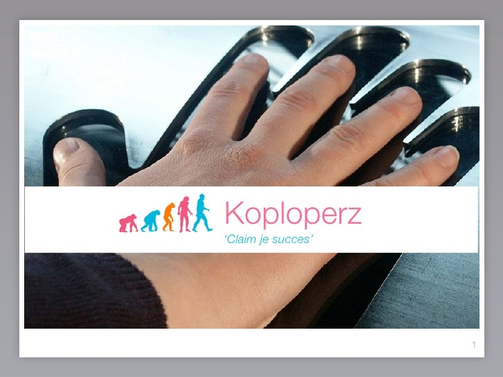 Koploperz 'Claim je succes'                         1