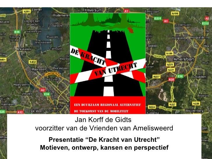 """De Kracht van Utrecht Jan Korff de Gidts  voorzitter van de Vrienden van Amelisweerd Presentatie """"De Kracht van Utrecht"""" M..."""