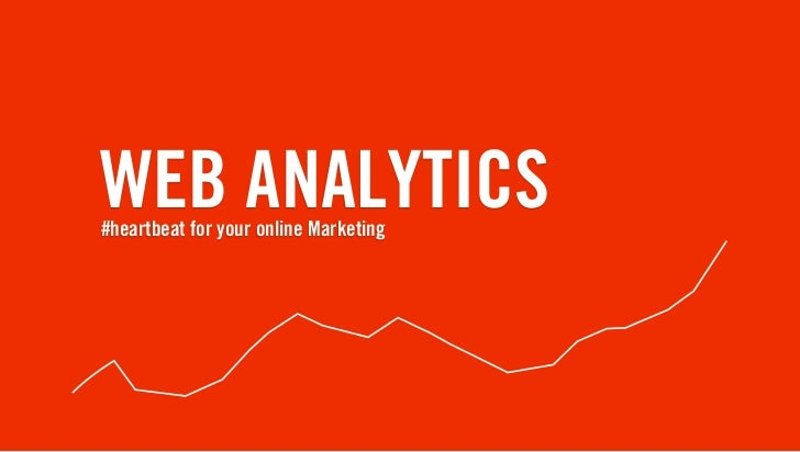 WEB ANALYTICS#heartbeat for your online Marketing