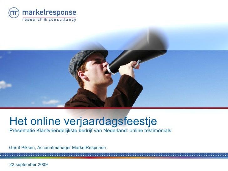 22 september 2009 Het online verjaardagsfeestje Presentatie Klantvriendelijkste bedrijf van Nederland: online testimonials...