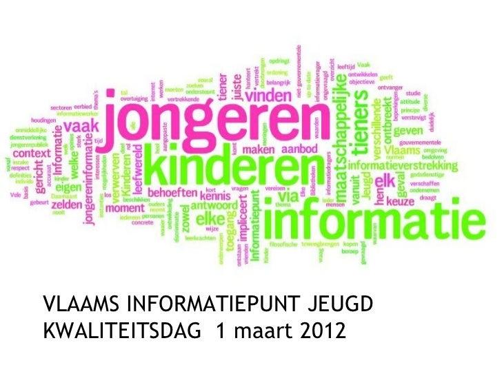 VLAAMS INFORMATIEPUNT JEUGDKWALITEITSDAG 1 maart 2012