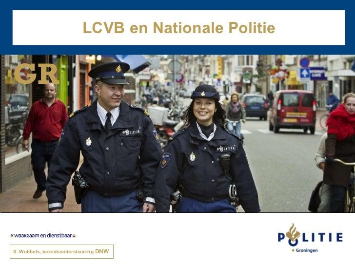 LCVB en Nationale Politie S. Wubbels, beleidsondersteuning  DNW