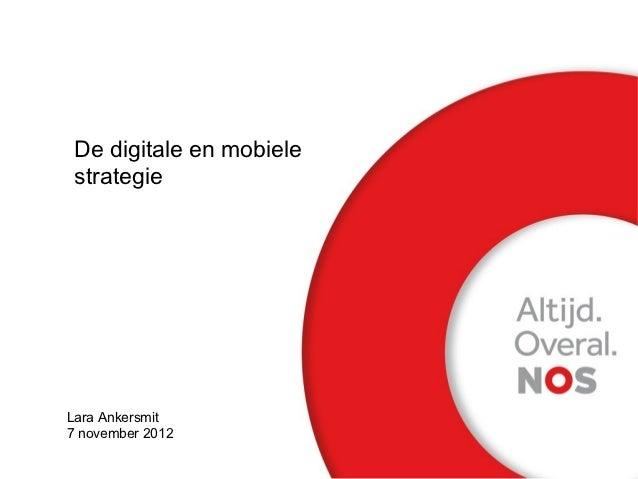 De digitale en mobiele strategieLara Ankersmit7 november 2012