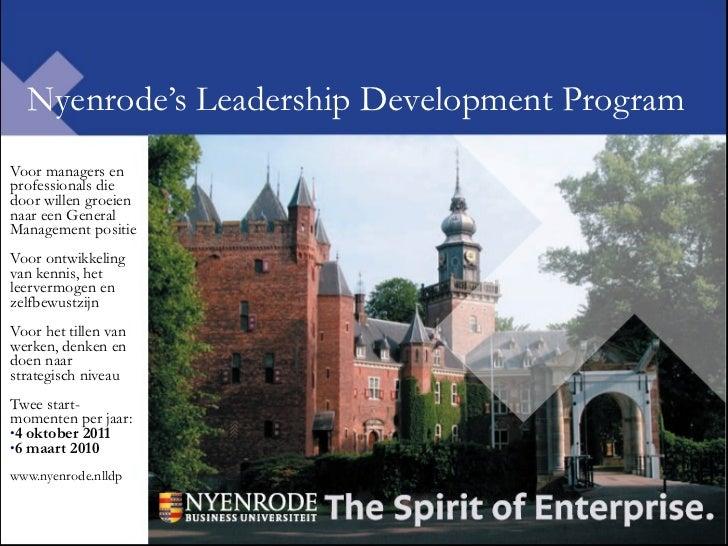 Nyenrode's Leadership Development Program   <ul><li>Voor managers en professionals die door willen groeien naar een Genera...