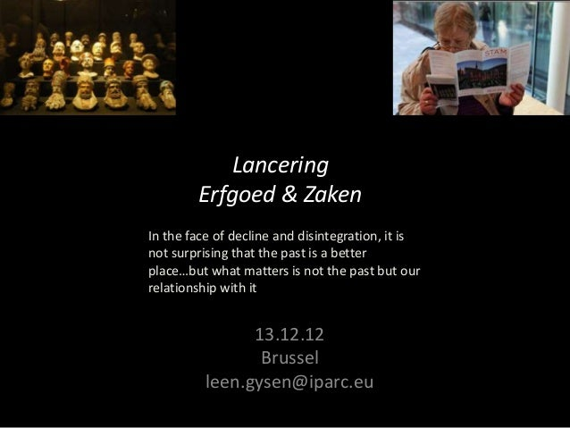 Lancering        Erfgoed & ZakenIn the face of decline and disintegration, it isnot surprising that the past is a betterpl...