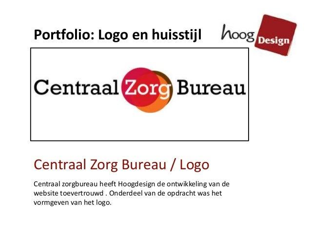 Centraal Zorg Bureau / Logo Centraal zorgbureau heeft Hoogdesign de ontwikkeling van de website toevertrouwd . Onderdeel v...