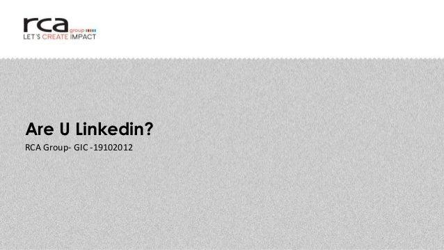Are U Linkedin?RCA Group- GIC -19102012