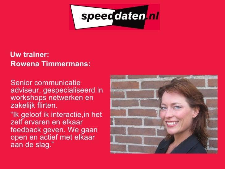 <ul><li>Uw trainer:   </li></ul><ul><li>Rowena Timmermans: </li></ul><ul><li>Senior communicatie adviseur, gespecialiseerd...