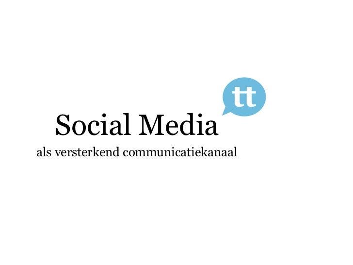 Social Mediaals versterkend communicatiekanaal