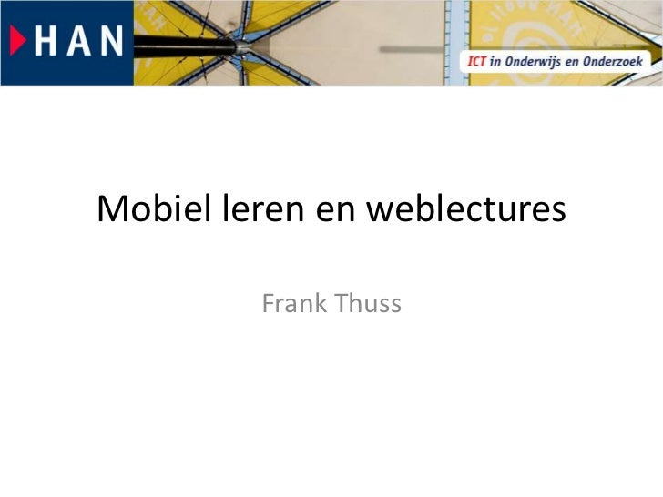 Mobiel leren en weblectures         Frank Thuss