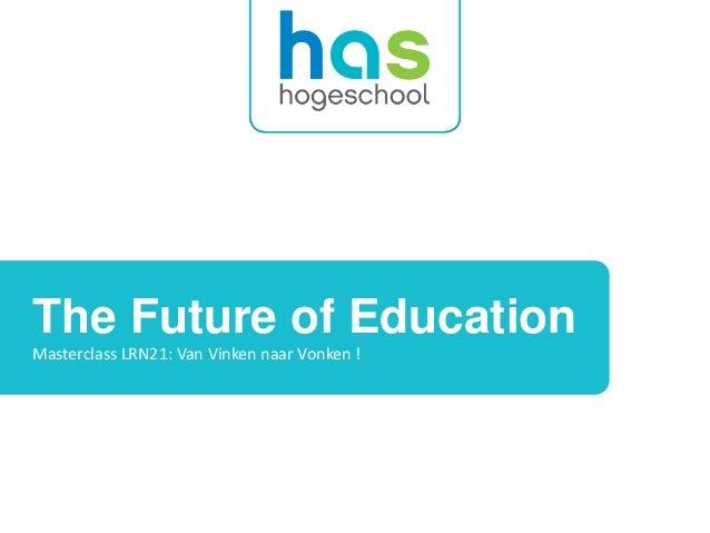 The Future of Education  Masterclass LRN21: Van Vinken naar Vonken !