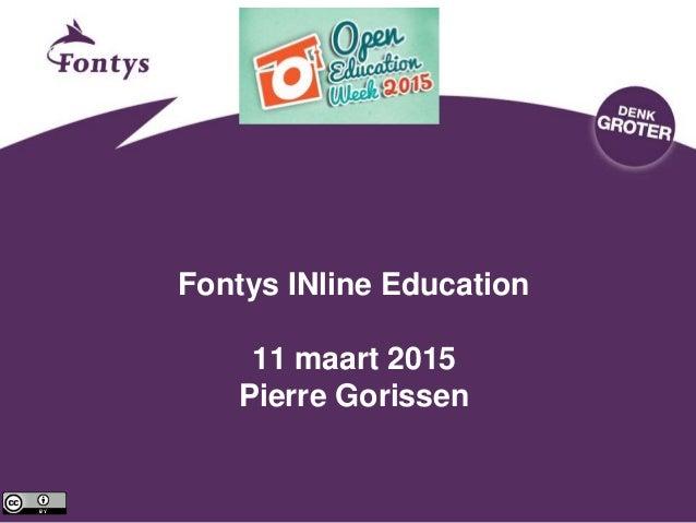 Fontys INline Education 11 maart 2015 Pierre Gorissen