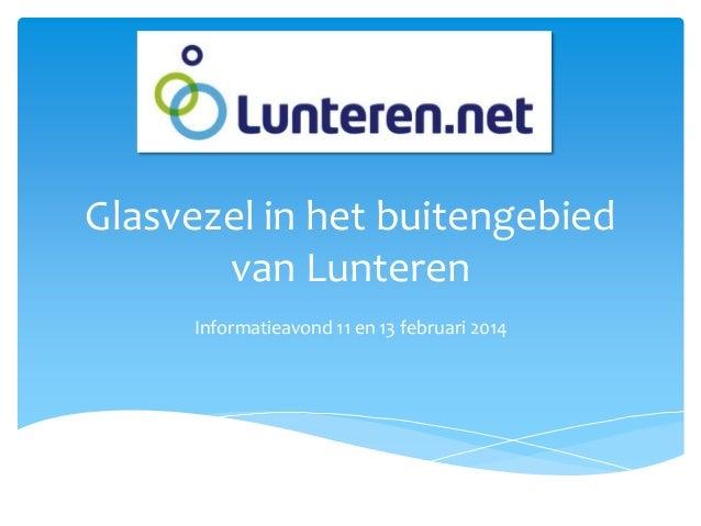 Glasvezel in het buitengebied van Lunteren Informatieavond 11 en 13 februari 2014