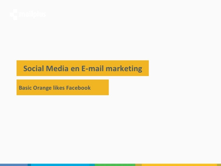 Social Media en E-mail marketing Social Media en MailPlus Basic Orange likes Facebook