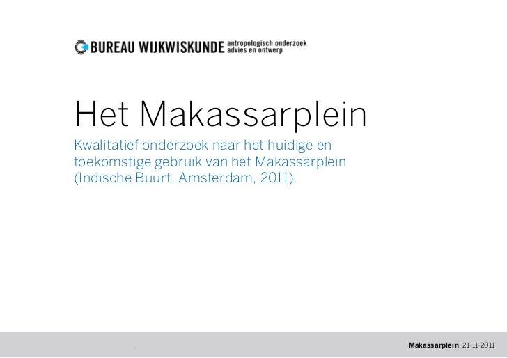 Het MakassarpleinKwalitatief onderzoek naar het huidige entoekomstige gebruik van het Makassarplein(Indische Buurt, Amster...