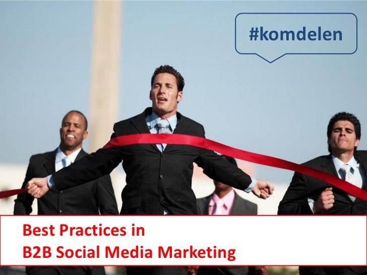 #komdelenBest Practices inB2B Social Media Marketing