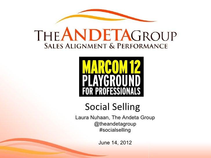 Social SellingLaura Nuhaan, The Andeta Group       @theandetagroup         #socialselling        June 14, 2012