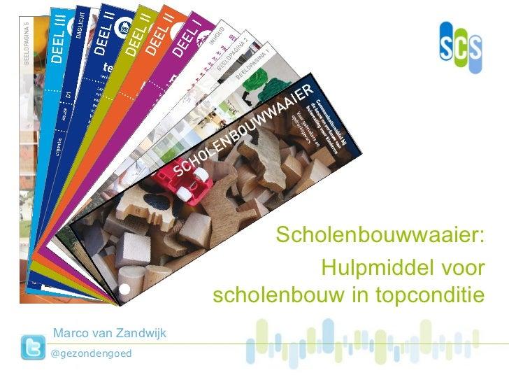 Marco van Zandwijk Scholenbouwwaaier: Hulpmiddel voor scholenbouw in topconditie @gezondengoed