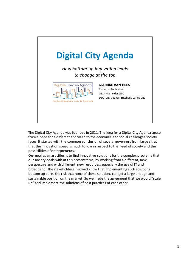 The	  Digital	  City	  Agenda	  was	  founded	  in	  2011.	  The	  idea	  for	  a	  Digital	  City	  Agenda	  arose	  from...